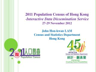 2011 Population Census of Hong Kong Interactive Data Dissemination Service 27-29 November 2012