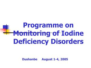 Programme on Monitoring of Iodine Deficiency Disorders