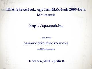EPA fejlesztések, együttműködések 2009-ben,  idei tervek epa.oszk.hu