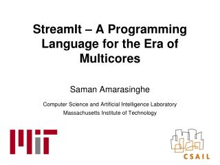 StreamIt – A Programming Language for the Era of Multicores