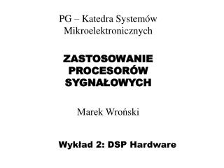 Wykład 2: DSP Hardware