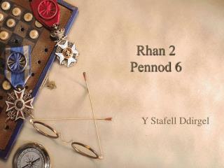 Rhan 2  Pennod 6