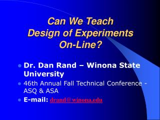 Can We Teach  Design of Experiments  On-Line?