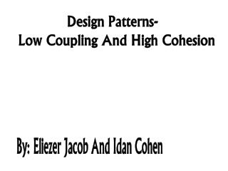 Design Patterns-   Low Coupling And High Cohesion