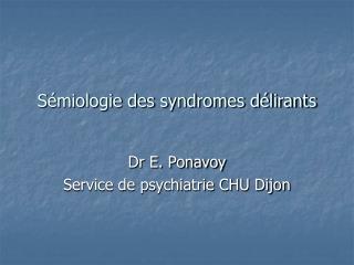 Sémiologie des syndromes délirants