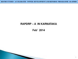 RAPDRP – A  IN KARNATAKA Feb'  2014