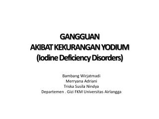 GANGGUAN  AKIBAT KEKURANGAN YODIUM (Iodine Deficiency Disorders)