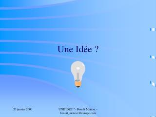 Une Idée ?