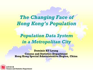 The Changing Face of Hong Kong's Population Population Data System in a Metropolitan City