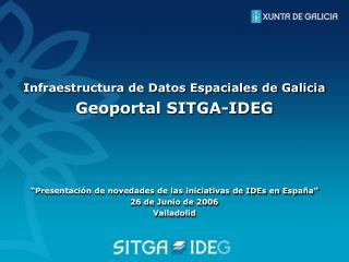 Infraestructura de Datos Espaciales de Galicia Geoportal SITGA-IDEG