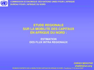 ETUDE REGIONALE  SUR LA MOBILITE DES CAPITAUX  EN AFRIQUE DU NORD : ESTIMATION