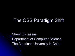 The OSS Paradigm Shift