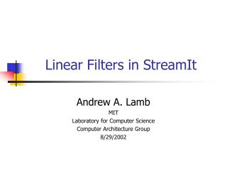 Linear Filters in StreamIt