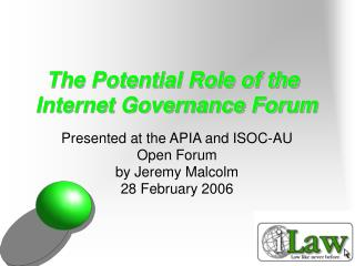 The Potential Role of the  Internet Governance Forum