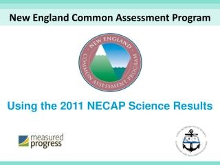 Using the 2011 NECAP Science Results