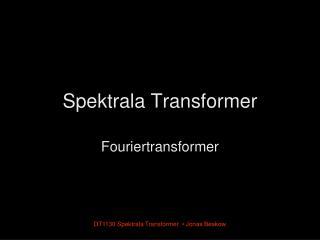 Spektrala Transformer