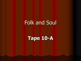 Folk and Soul