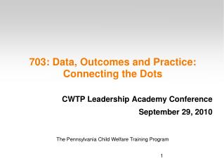 703: Data, Outcomes and Practice:  Connecting the Dots