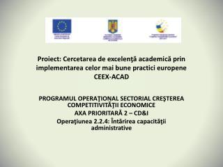 PROGRAMUL OPERAŢIONAL SECTORIAL CREŞTEREA COMPETITIVITĂŢII ECONOMICE AXA PRIORITARĂ 2 – CD & I