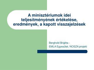 A minisztériumok idei teljesítményének értékelése, eredmények, a kapott visszajelzések
