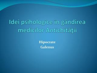 Idei psihologice în gândirea medicilor Antichităţii