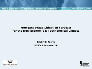 Mortgage Fraud Litigation Forecast for the New Economic & Technological Climate
