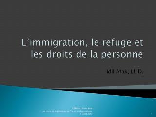 L'immigration , le refuge et les  droits  de la  personne