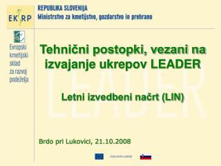 Tehnični postopki, vezani na izvajanje ukrepov LEADER Letni izvedbeni načrt (LIN)