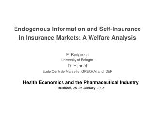 Endogenous Information and Self-Insurance In Insurance Markets: A Welfare Analysis F. Barigozzi