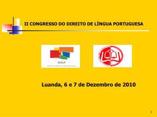 II CONGRESSO DO DIREITO DE LÍNGUA PORTUGUESA