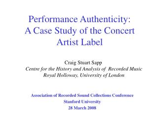 Performance Authenticity:  A Case Study of the Concert Artist Label