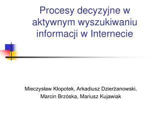 Procesy decyzyjne w aktywnym wyszukiwaniu informacji w Internecie
