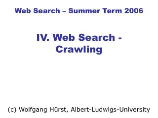 Web Search – Summer Term 2006 IV. Web Search - Crawling