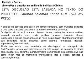 Abrindo a Caixa –  dimensões e desafios na análise de Políticas Públicas