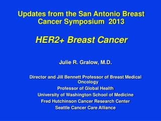 Updates from the San Antonio Breast Cancer Symposium  2013 HER2+ Breast Cancer