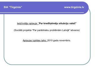 "SIA ""Tirgzinis""                                                          tirgzinis.lv"