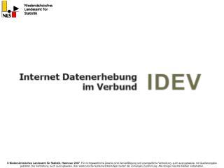 Was ist  IDEV ? Meldung zur amtlichen Statistik  via Internet Was bringt  mir  das?