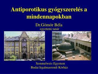 Antiporotikus gyógyszerelés a mindennapokban