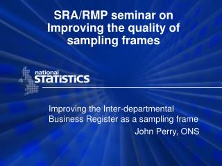 SRA/RMP seminar on Improving the quality of sampling frames