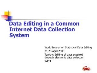 Data Editing in a Common Internet Data Collection System