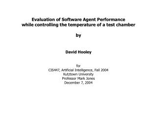 Evaluation of Software Agent Performance while controlling the temperature of a test chamber   by