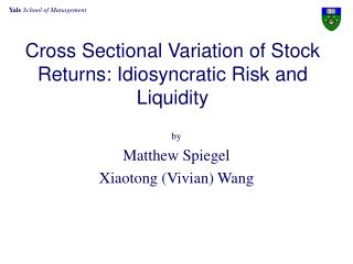 Cross Sectional Variation of Stock Returns: Idiosyncratic Risk and Liquidity