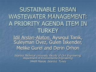 SUSTAINABLE URBAN WASTEWATER MANAGEMENT:  A PRIORITY AGENDA ITEM IN TURKEY