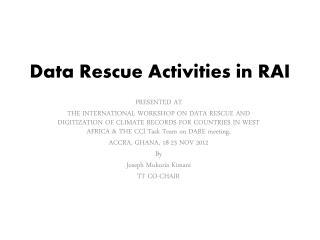 Data Rescue Activities in RAI