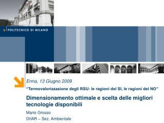 """Enna, 13 Giugno 2009 """"Termovalorizzazione degli RSU: le ragioni del SI, le ragioni del NO"""""""