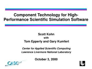 Component Technology for High-Performance Scientific Simulation Software
