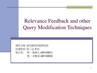 Relevance Feedback and other Query Modification Techniques