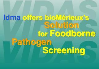 Idma  offers bioMérieux's Solution for  Foodborne Pathogen Screening