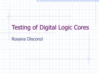 Testing of Digital Logic Cores
