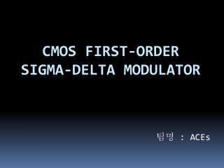 CMOS First-order Sigma-Delta Modulator
